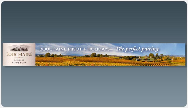 Bouchaine Pinot + Holidays